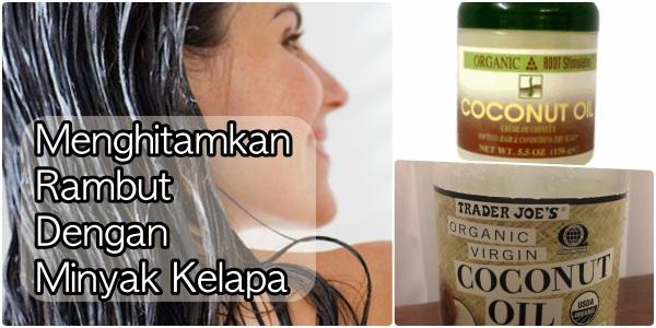 Cara menghitamkan rambut dengan minyak kelapa